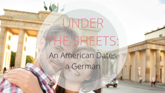 WHEN AN AMERICAN MEETS A GERMAN